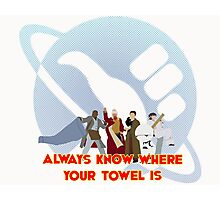 Always know where your towel is Photographic Print