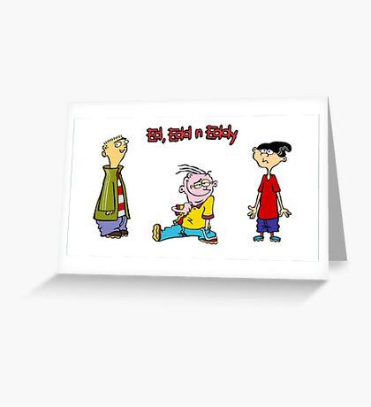 ed edd n eddy  Greeting Card