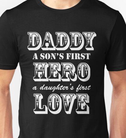 Daddy Son's Hero Daughter's Love Unisex T-Shirt
