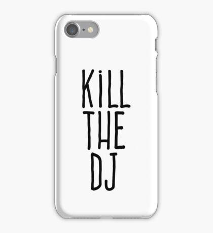 Kill the DJ iPhone Case/Skin