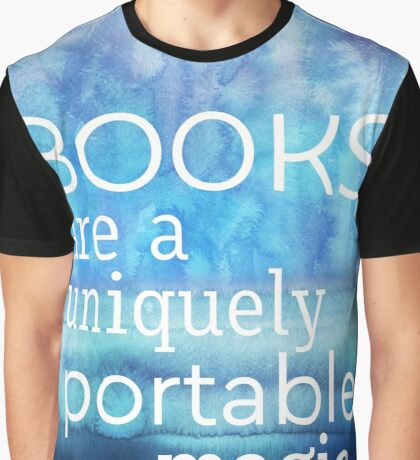 Books are a uniquely portable magic Graphic T-Shirt