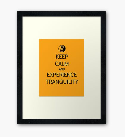Keep Calm And Experience Tranquility Framed Print