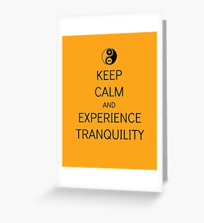 Keep Calm And Experience Tranquility Greeting Card