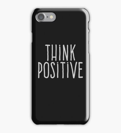 Think positive iPhone Case/Skin
