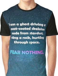 Fear Nothing. Graphic T-Shirt