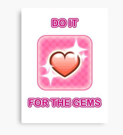 Do it for the gems Canvas Print
