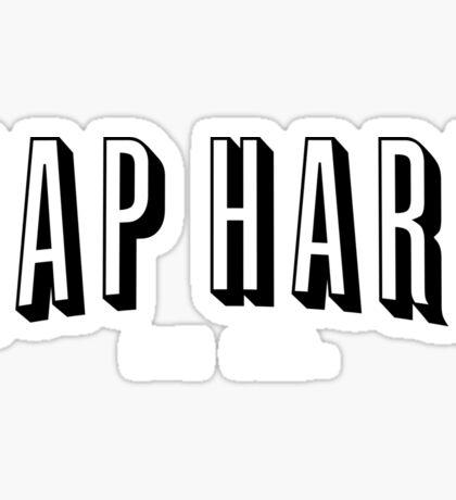 NAP HARD. DIE OLD. Sticker