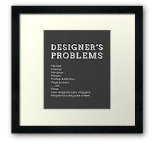Designer's Problems Framed Print