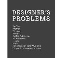 Designer's Problems Photographic Print