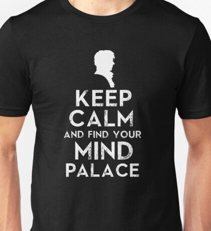 Keep Calm And Find Your Mind Palace Unisex T-Shirt