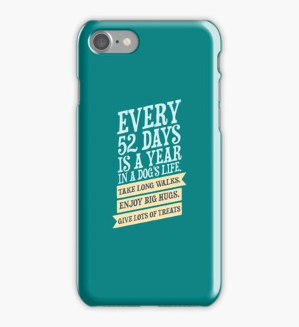 Every 52 Days Is A Year In A Dogs Life copy iPhone Case/Skin