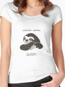 Whatever happens - SLEEP! Women's Fitted Scoop T-Shirt