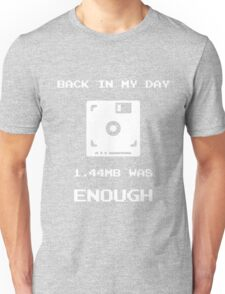 Retro Gaming T-Shirt Back In My Day 1.44MB Was Enough Floppy Unisex T-Shirt