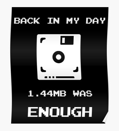 Retro Gaming T-Shirt Back In My Day 1.44MB Was Enough Floppy Poster