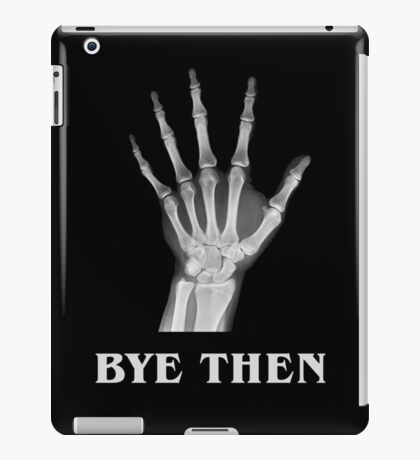 Bye Then iPad Case/Skin