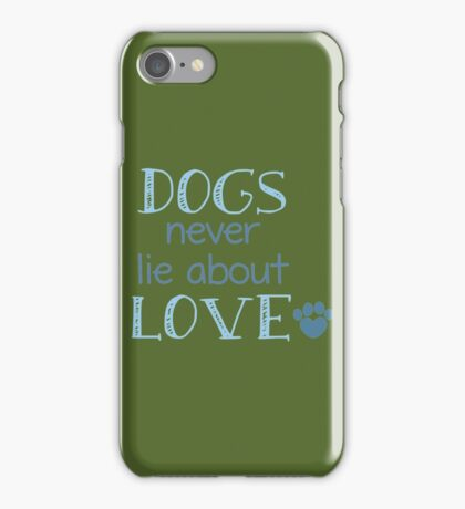 Dogs Never Lie About Love copy iPhone Case/Skin