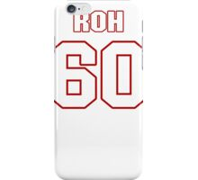 NFL Player Craig Roh sixty 60 iPhone Case/Skin