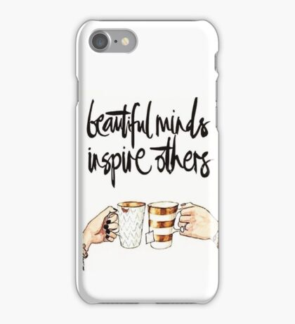Beautiful Minds Inspire Others iPhone Case/Skin