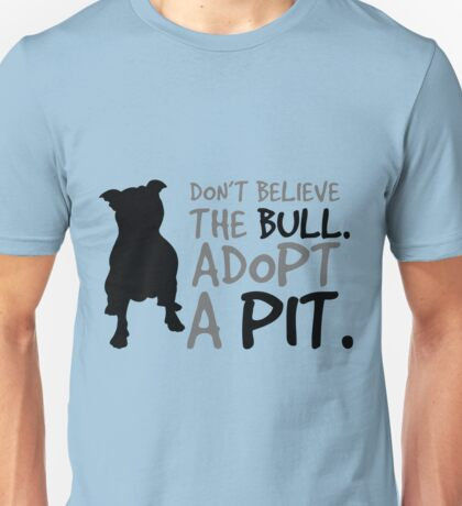 Don't Believe The Bull. Adopt A Pit. copy Unisex T-Shirt