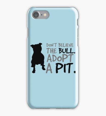 Don't Believe The Bull. Adopt A Pit. copy iPhone Case/Skin