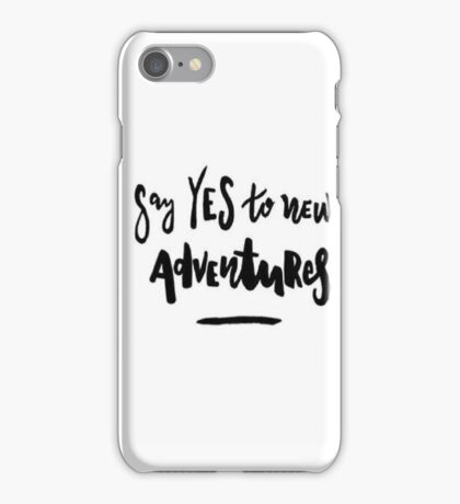 Say Yes To New Adventures iPhone Case/Skin
