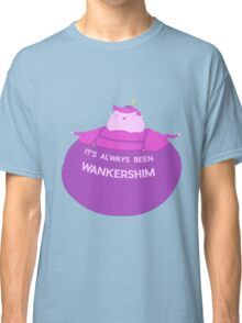 It's Always Been WANKERSHIM (WITH TEXT) Classic T-Shirt
