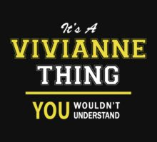 It's A VIVIANNE thing, you wouldn't understand !! by satro