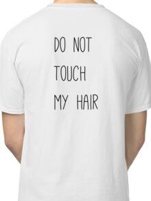 Do Not Touch My Hair Sticker Classic T-Shirt