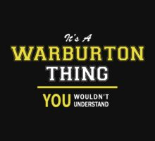 It's A WARBURTON thing, you wouldn't understand !! by satro