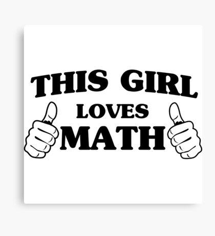 This girl loves math Canvas Print