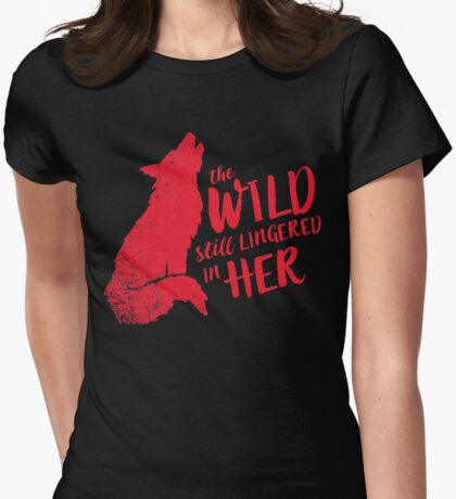 """The Wild Still Lingered In Her"" Womens Fitted T-Shirt"