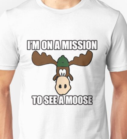 Mission To See A Moose Vacation- moose t shirt Unisex T-Shirt