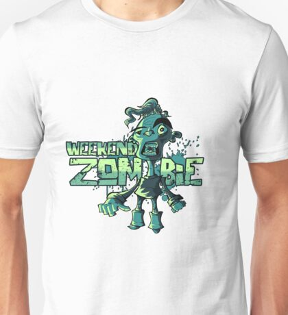 Weekend zombie Unisex T-Shirt