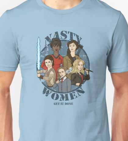 Nasty Women (Get it done) Unisex T-Shirt