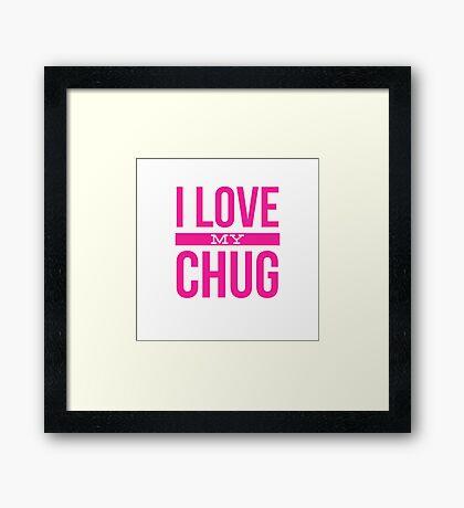 I Love my chug Framed Print