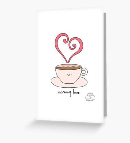 Morning love Greeting Card