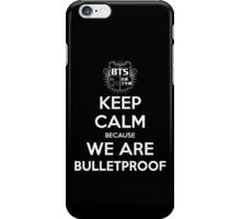 BTS - Keep Calm Because We Are Bulletproof (White) iPhone Case/Skin