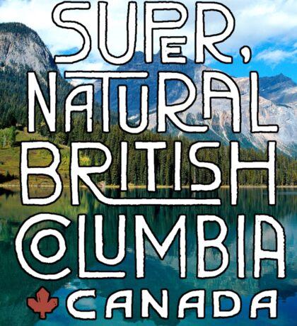 Super Natural British Columbia Canada Sticker