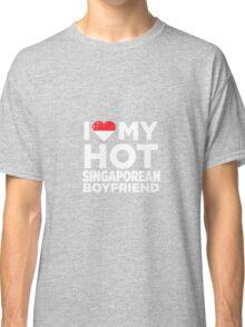 I Love My Singaporean Boyfriend Classic T-Shirt