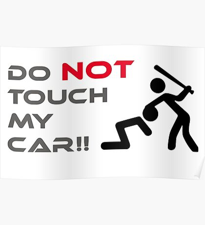 DO NOT TOUCH MY CAR Poster