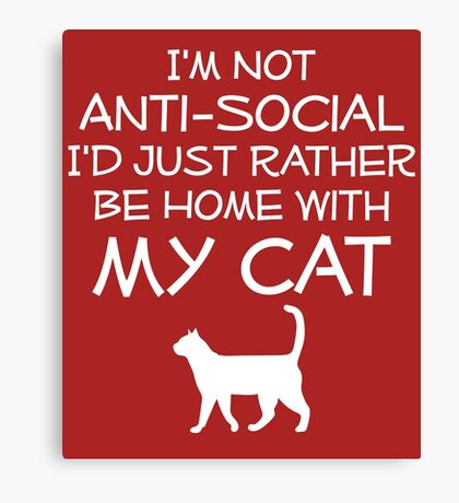 Not Antisocial Just Rather Be Home With My Cat Canvas Print
