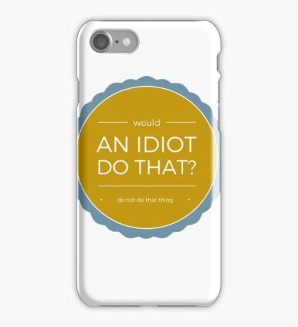 Dwight Shrute Idiot Quote #1 iPhone Case/Skin