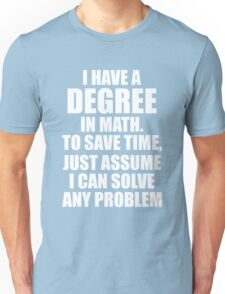Degree in Math Can Solve Any Problem Genius Unisex T-Shirt