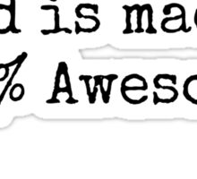 My Autistic child is made of 100% Awesome. Sticker