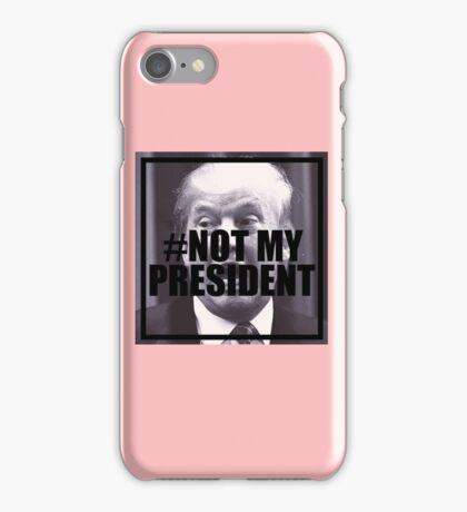 #Notmypresident iPhone Case/Skin