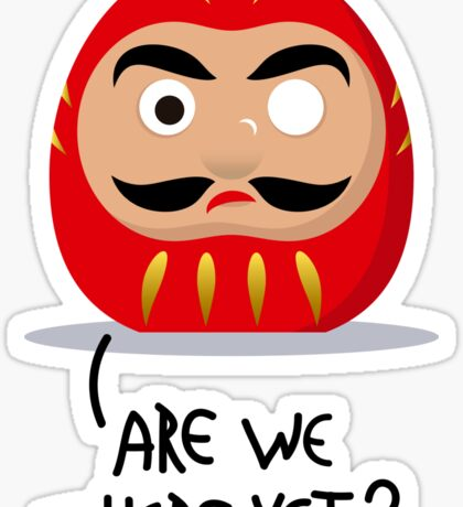 Restless Daruma - Are we there yet? Sticker