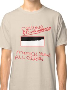 christmas downloading limited edition Classic T-Shirt