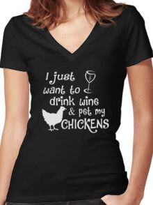 Drink Wine & Pet My Chicken Funny Wine Shirts Women's Fitted V-Neck T-Shirt