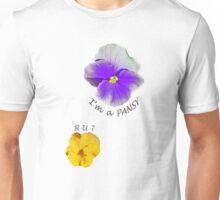 I'm a Pansy... R U ? Unisex T-Shirt