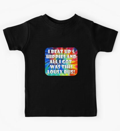 I Beat up Hippies Volkswagen Bus Decal Kids Tee